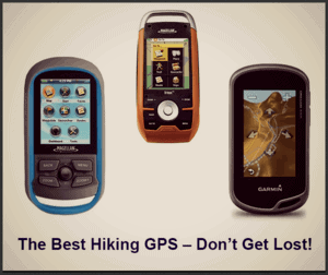 The Best Hiking GPS – Don't Get Lost!