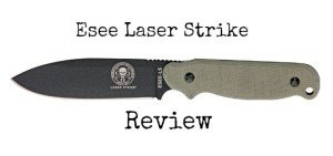 An In Depth Esee Laser Strike Knife Review: Is It Right for You?