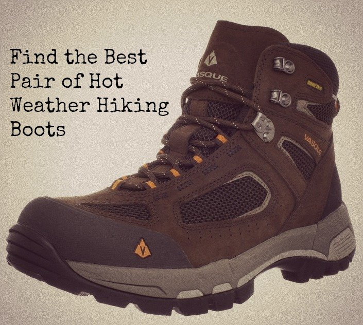 The Best Hot Weather Hiking Boots for Your Next Adventure - All ...