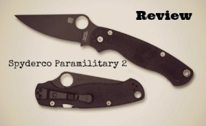 Ultimate Spyderco Paramilitary 2 Knife Review [2020]