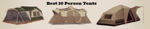 Top 3 Best 10 Person Tents