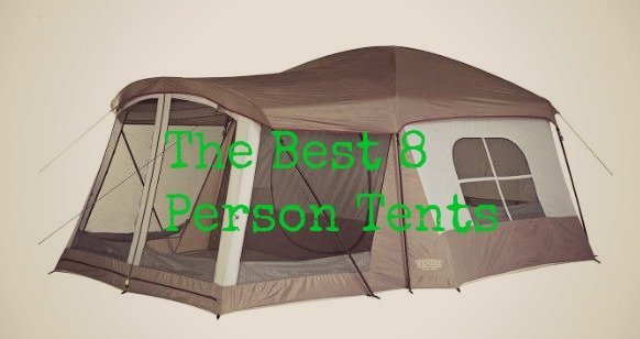The Best 8-Person Tents for Camping with Family or Friends