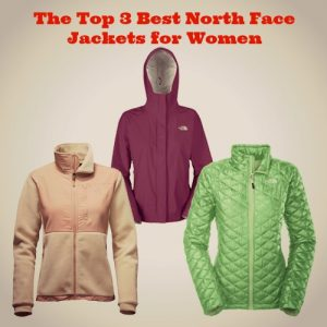 The Top 3 Best North Face Jackets for Women That You'll Really Love