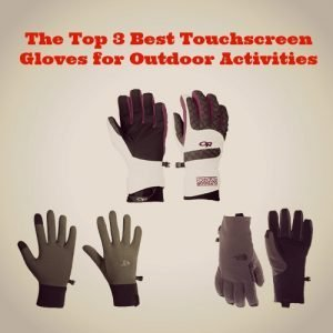 The Top 3 Best Touchscreen Gloves: Stay Connected and Warm!