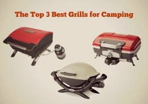 Get Cooking Outdoors: The Top 3 Best Grills for Camping