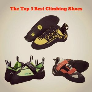 The Top 3 Best Climbing Shoes