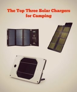 The Top Three Solar Chargers for Camping