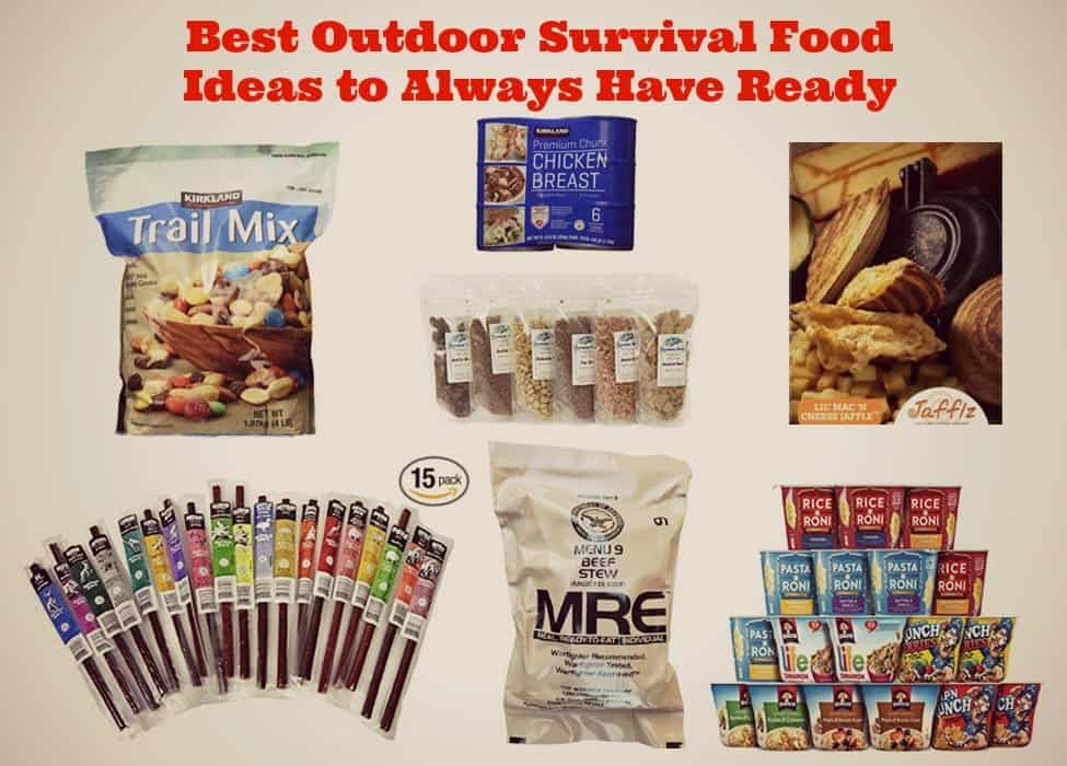 Best Outdoor Survival Food Ideas to Always Have Ready