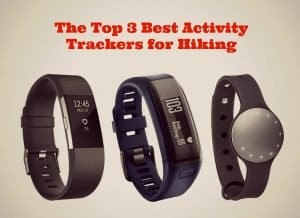 The Top 3 Best Activity Trackers for Hiking That I Love