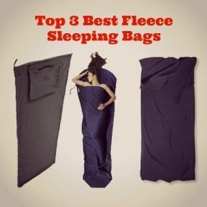 3 Best Fleece Sleeping Bags & Fleece Liners