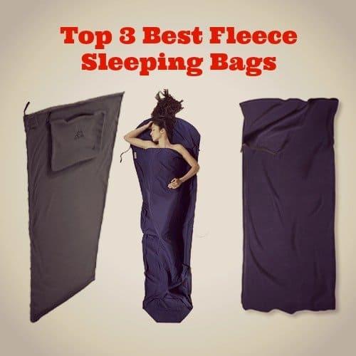 3 Best Fleece Sleeping Bags & Fleece Liners