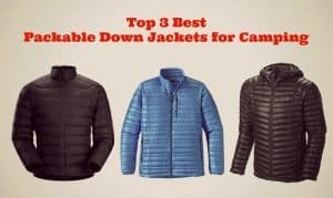 Top 3 Best Packable Down Jackets for Camping (And Cold Nights)