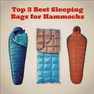 Sleep Well My Friends! The Top 3 Best Sleeping Bags for Hammocks