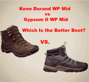 Keen Durand WP Mid vs Gypsum II WP Mid – Which Is the Better Boot?