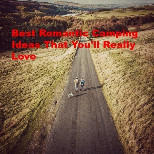 top romantic camping ideas that you'll really love