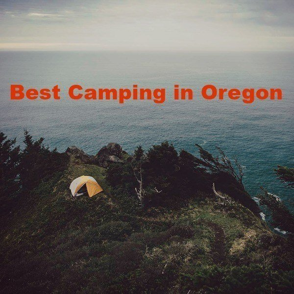 Best Camping in Oregon – The Top Campgrounds You Don't Want to Miss!