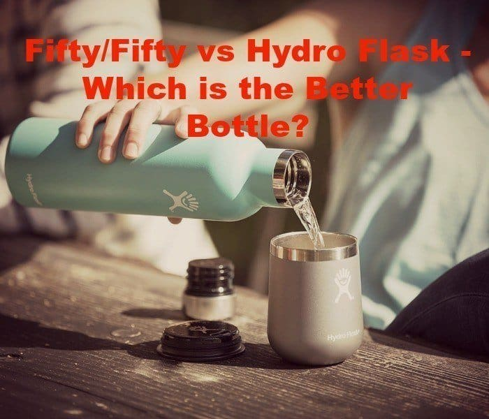 Fifty/Fifty vs Hydro Flask – Which is the Better Bottle in 2020?