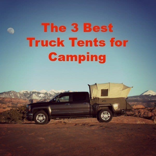 The 3 Best Truck Tents for Camping Reviews in 2020