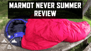 Marmot Never Summer Sleeping Bag Review: Yay or Nay? Find Out Here!