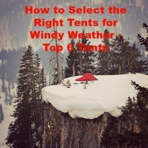 The Right Tents for Windy Weather | 6 Best Tents for High Winds