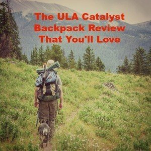 ULA Catalyst Backpack Review [2021]