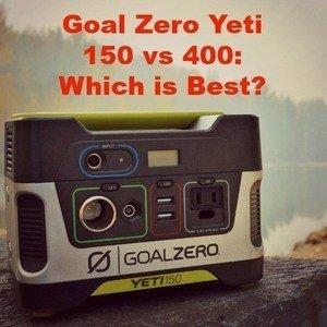 Goal Zero Yeti 150 vs 400: Which is Best?