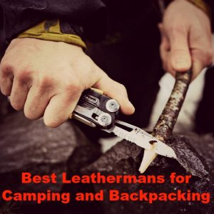 Top 4 Best Leathermans for Camping and Backpacking