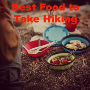 The Best Food to Take Hiking!