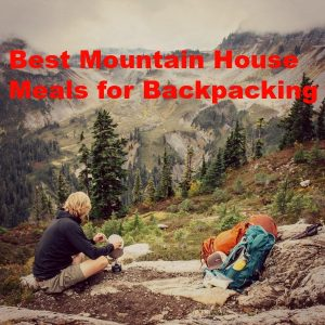 The Best Mountain House Meals for Backpacking