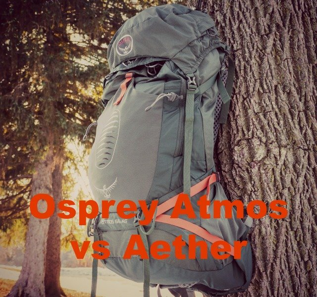 Osprey Atmos vs Aether: Which Backpack is Right for You?