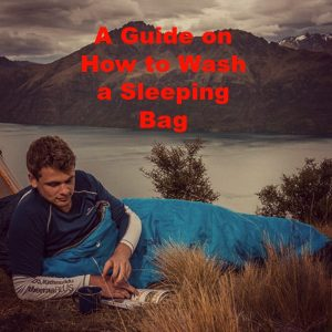 How to Wash a Sleeping Bag: The Ultimate Guide