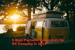 The 5 Best Portable Generators for RV Camping in 2021