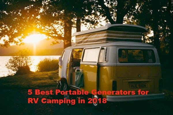 5 Best Portable Generators for RV Camping in 2018