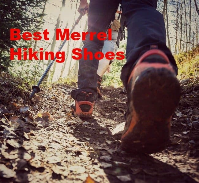 Best Merrell Hiking Shoes [2021]: A Complete Merrell Brand Guide