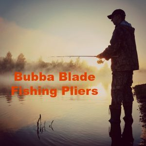Bubba Blade Fishing Pliers Review [2021]: All You Need to Know