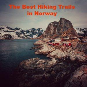 The Top 15 Best Hiking Trails in Norway That You'll Love