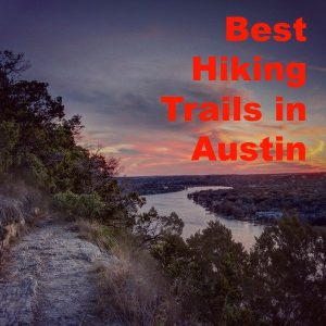The Best Hiking Trails in Austin – Don't Miss Out!