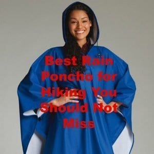 9 Best Rain Ponchos for Hiking and Backpacking [2021]