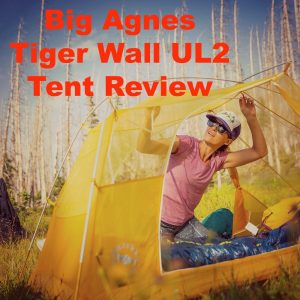The Big Agnes Tiger Wall UL2 Tent Review: Features, Pros and Cons