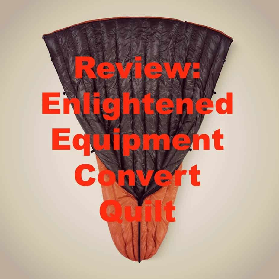 The Enlightened Equipment Convert Quilt Review: Should You Get It?