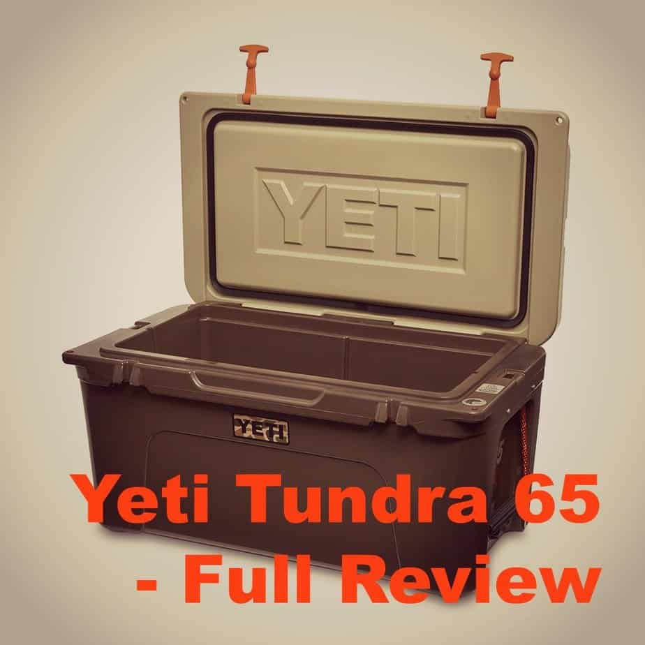The Yeti Tundra 65 Review – Is This The Cooler You Need?