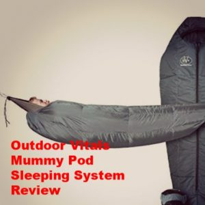 Outdoor Vitals Mummy Pod Sleeping System Review: Pros and Cons