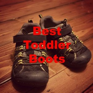 The Top 8 Best Toddler Boots for Hiking!