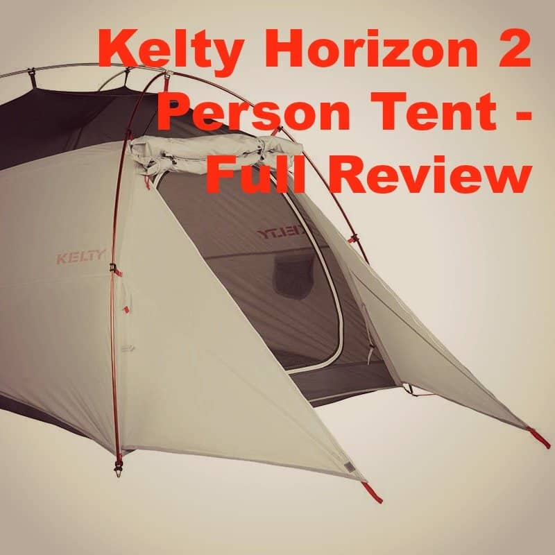 The Kelty Horizon 2 Person Tent Review – Is it a Good Buy?