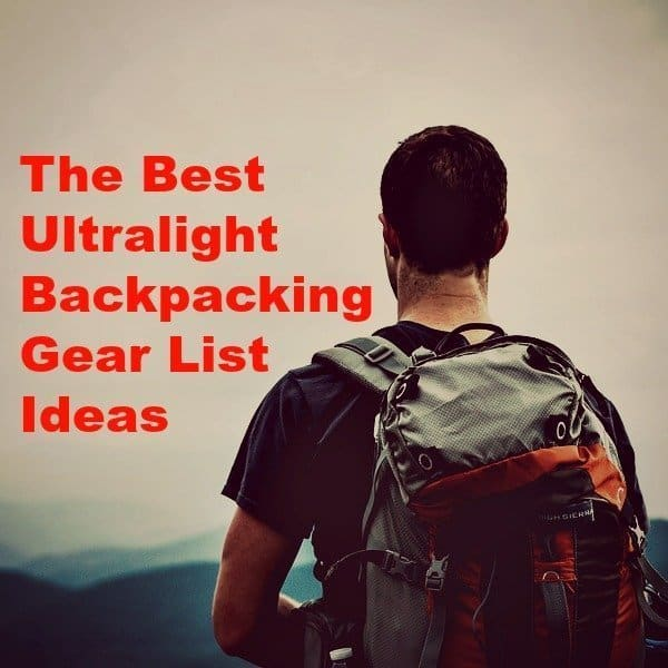 The Best Ultralight Backpacking Gear List Ideas
