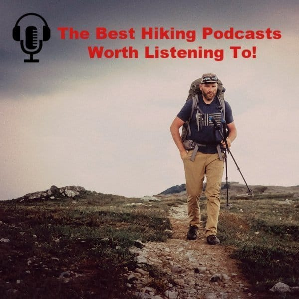 The Best Hiking Podcasts Worth Listening To!