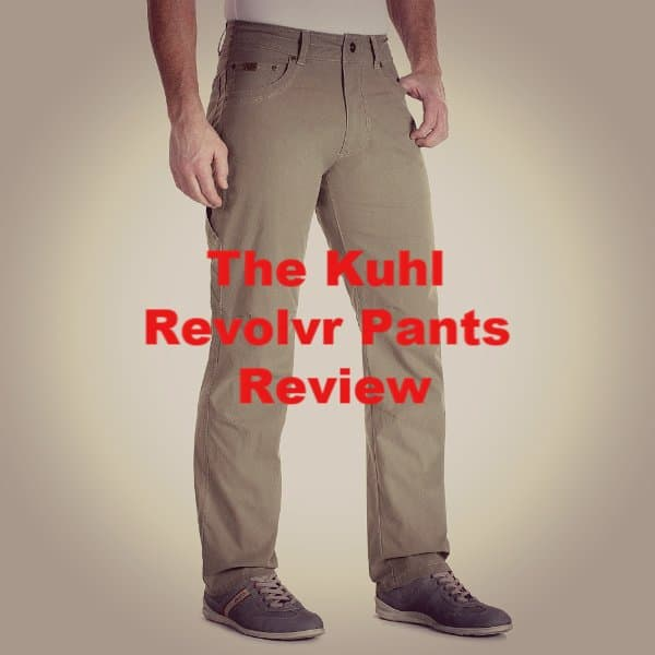 Kuhl Revolvr Review [2021] | Men's Pants