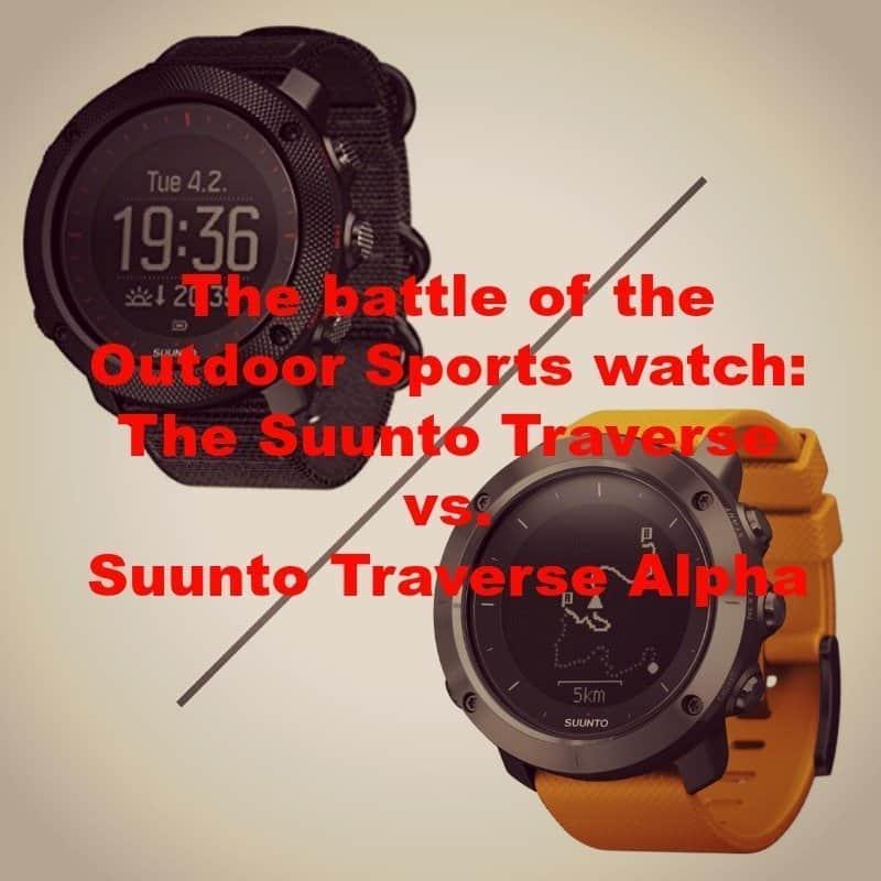 the battle of the outdoor sports watch: the suunto traverse vs. suunto traverse alpha
