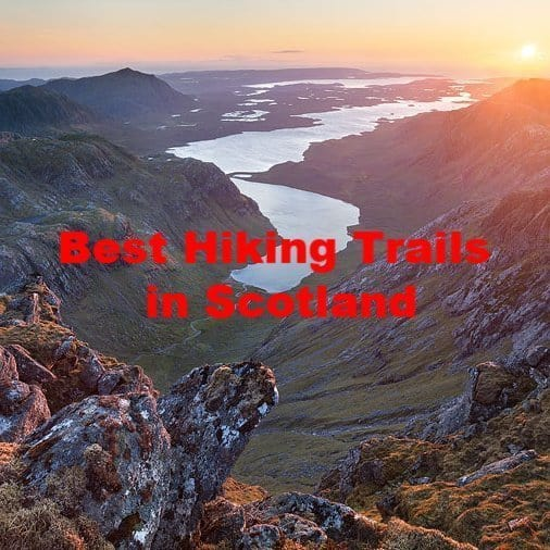 The Best Hiking Trails in Scotland That You'll Love!