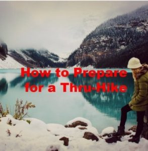 How to Prepare for a Thru-Hike